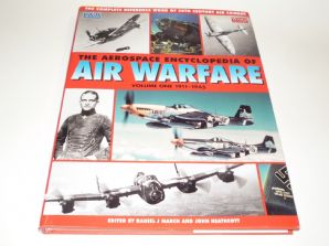 Aerospace Encyclopedia of Air Warfare, Vol. 1: 1911-1945 (March & Heathcott 1997)